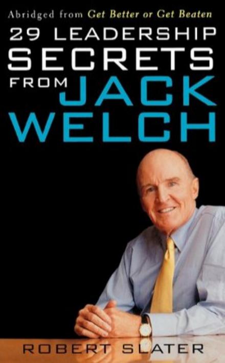 29 Leadership Secrets from Jack Welsh