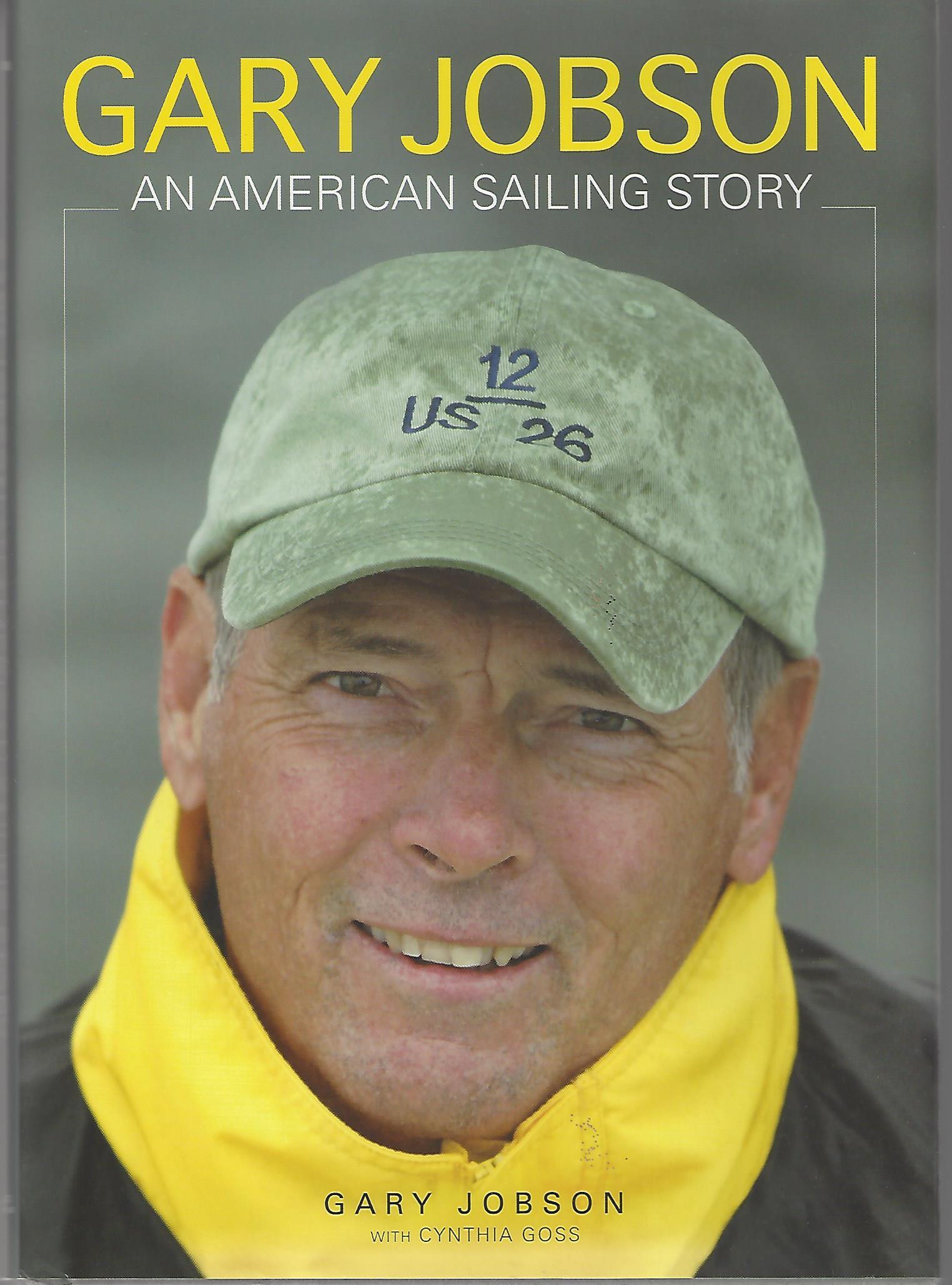 Gary Jobson An American Sailing Story